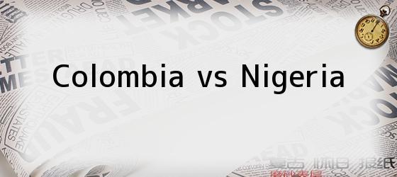 Colombia vs Nigeria