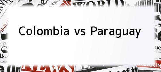 Colombia Vs Paraguay