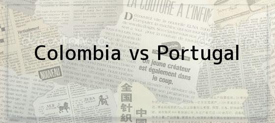 Colombia vs Portugal