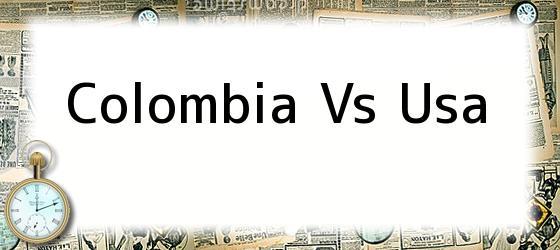 Colombia Vs Usa