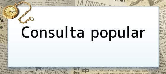 <i>Consulta popular</i>