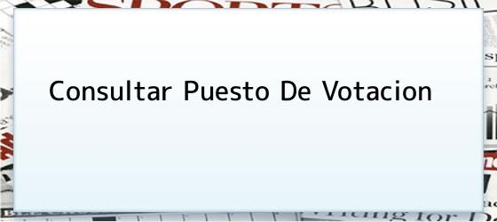 Consultar Puesto De Votacion