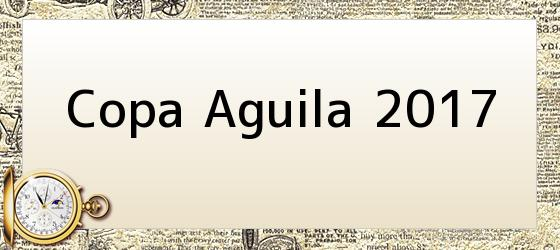 Copa Aguila 2017