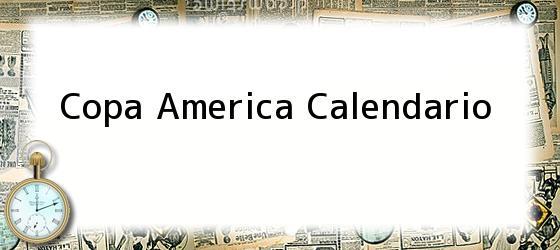 Copa America Calendario