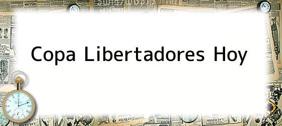 Copa Libertadores hoy