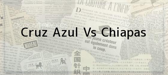 Cruz Azul vs Chiapas