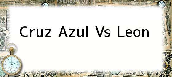 Cruz Azul Vs Leon