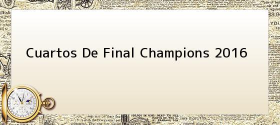 Cuartos De Final Champions 2016