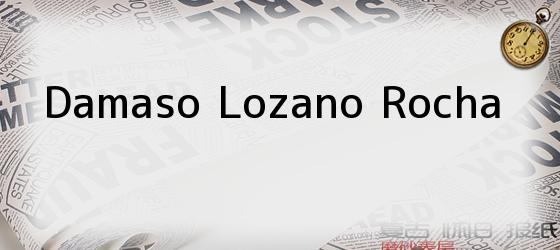 Damaso Lozano Rocha