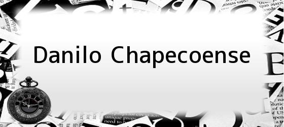 Danilo Chapecoense