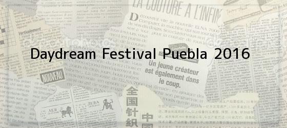 Daydream Festival Puebla 2016