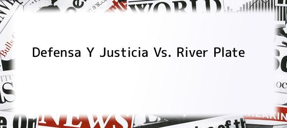 Defensa Y Justicia Vs. River Plate