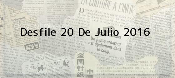 Desfile 20 De Julio 2016
