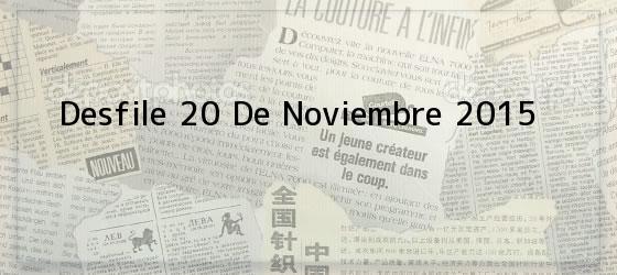 Desfile 20 De Noviembre 2015