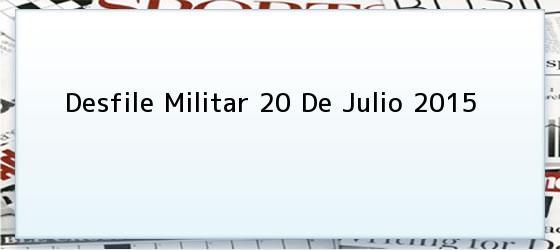 Desfile Militar 20 De Julio 2015