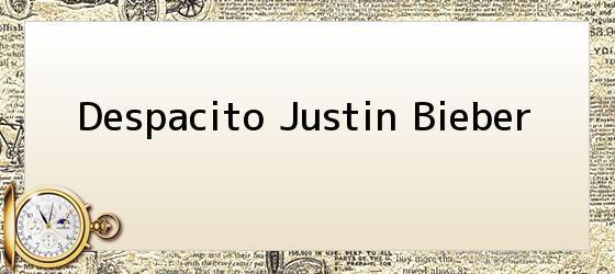 Despacito Justin Bieber