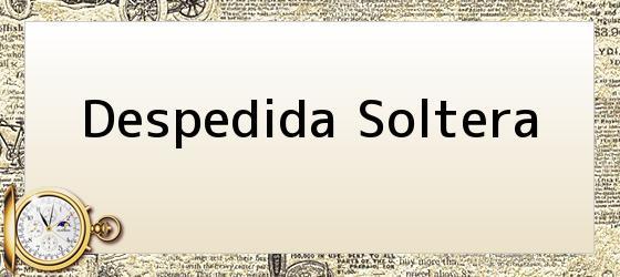Despedida Soltera
