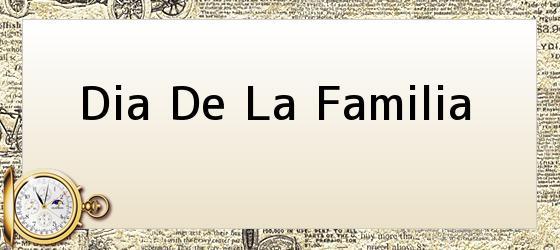 <b>Dia De La Familia</b>