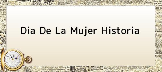 Dia De La Mujer Historia