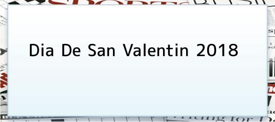 Dia De San Valentin 2018