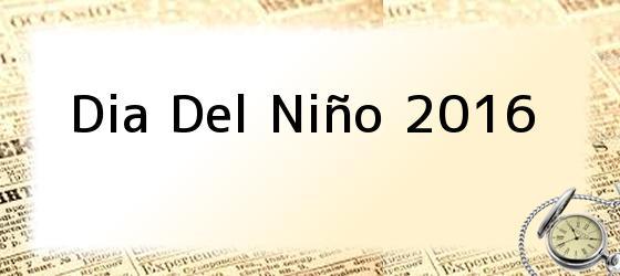 Dia Del Niño 2016