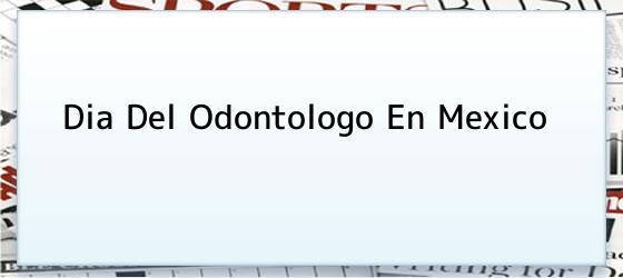 Dia Del Odontologo En Mexico