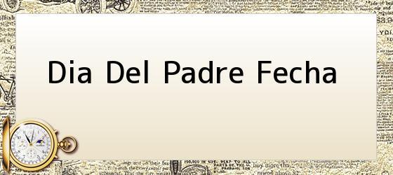 Dia Del Padre Fecha