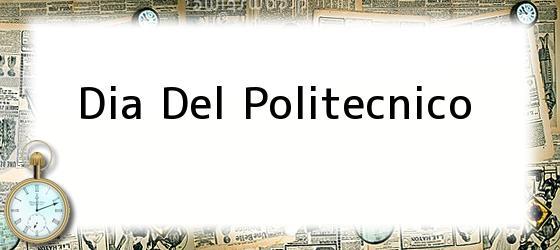 Dia Del Politecnico