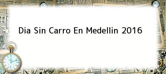 Dia Sin Carro En Medellin 2016
