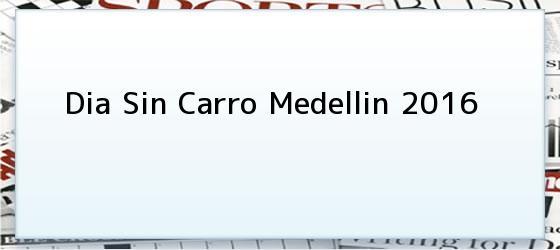 Dia Sin Carro Medellin 2016
