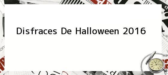 Disfraces De Halloween 2016