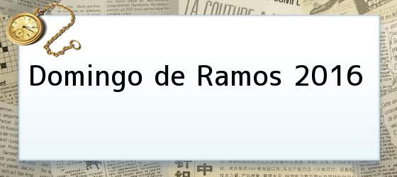 Domingo De Ramos 2016