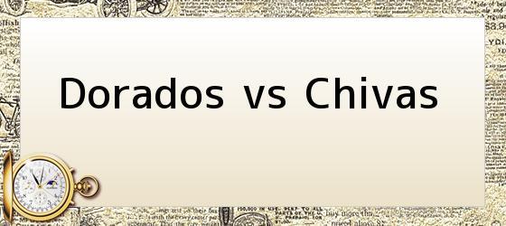 Dorados vs Chivas