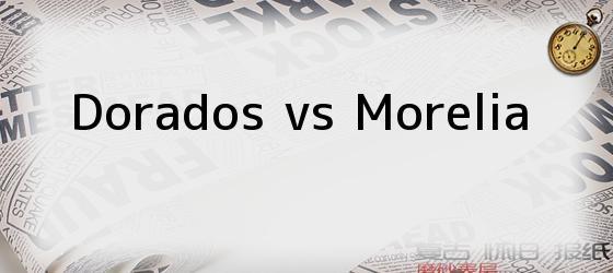 <i>Dorados vs Morelia</i>