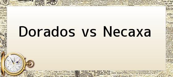 Dorados vs Necaxa