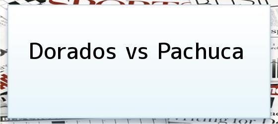 Dorados vs Pachuca