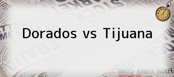 Dorados vs Tijuana