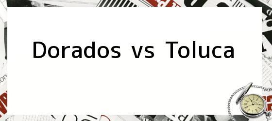 Dorados vs Toluca