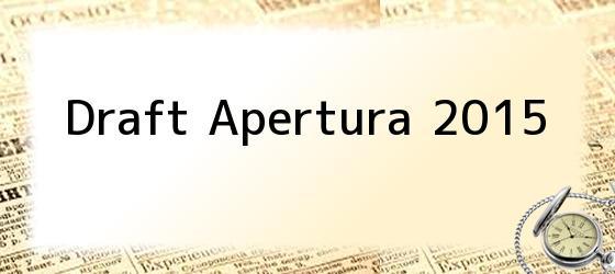 Draft Apertura 2015
