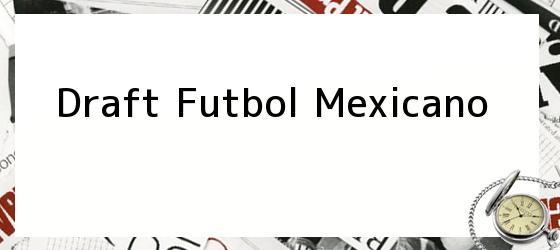 Draft Futbol Mexicano