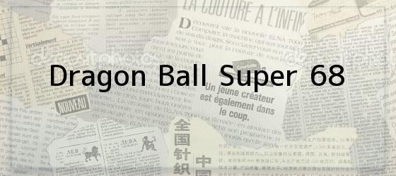 Dragon Ball Super 68