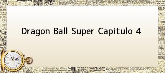 Dragon Ball Super Capitulo 4