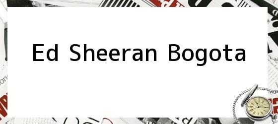 Ed Sheeran Bogota