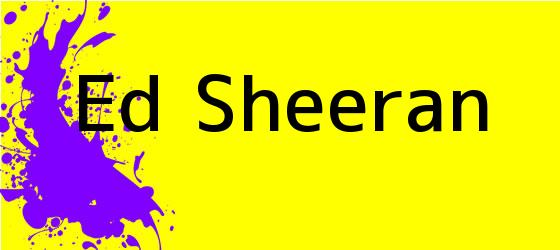 <i>Ed Sheeran</i>