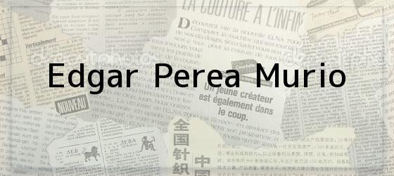 Edgar Perea Murio