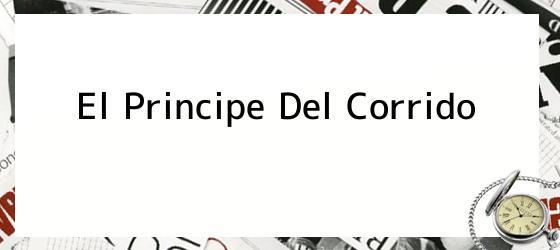 El Principe Del Corrido