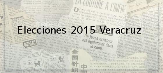 Elecciones 2015 Veracruz
