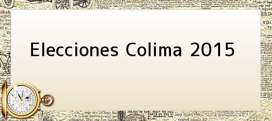 Elecciones Colima 2015