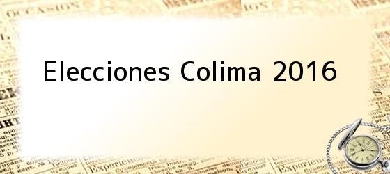 Elecciones Colima 2016