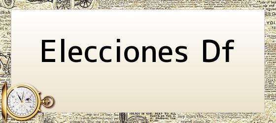 Elecciones Df